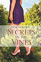 Secrets in the Vines by Jane Golden