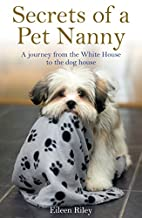 Secrets of a Pet Nanny: A Journey from the…