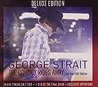 George Strait - The Cowboy Rides Away: Live…