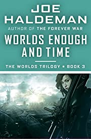 Worlds Enough and Time (The Worlds Trilogy…