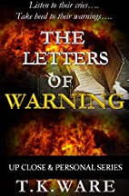 The Letters of Warning (Up Close & Personal…