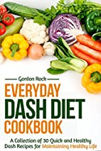 Everyday Dash Diet Cookbook: A Collection of…