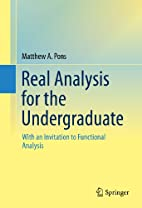 Real Analysis for the Undergraduate: With an…