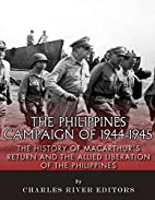 The Philippines Campaign of 1944-1945: The…
