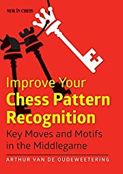 Improve Your Chess Pattern Recognition: Key…