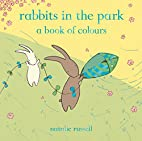 Rabbits in the Park: A Book of Colours by…