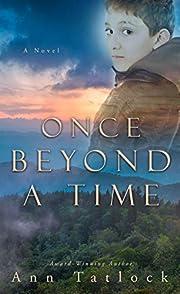 Once Beyond a Time de Ann Tatlock