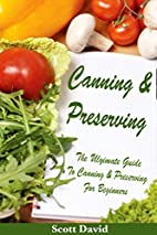 Canning And Preserving: The Ultimate Guide…