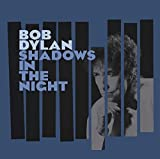 Shadows In The Night (2015) (Album) by Bob Dylan