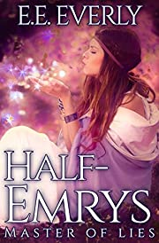 Master of Lies (Chronicles of the Half-Emrys…