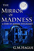 The Mirror Of Madness: A Story Of Modern…