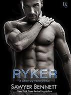 Ryker by Sawyer Bennett