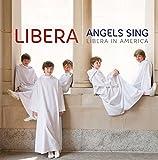 Angels Sing: Libera In America (2015)