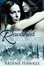 Ravished by the Ice Palace Pack by Ariana…