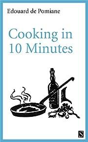 Cooking in Ten Minutes de Edouard De Pomiane