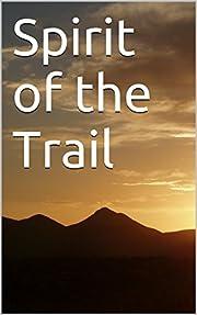 Spirit of the Trail af Joe Broadmeadow