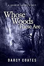 Whose Woods These Are: A Horror Short Story…