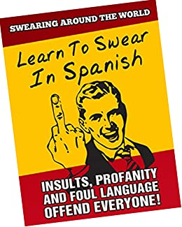 50 Spanish Insults for Every Occasion