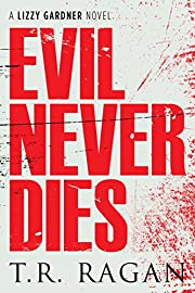 Evil Never Dies (Lizzy Gardner Book 6) av…