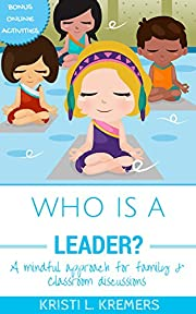 Who Is A Leader?: A mindful approach for…