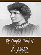 The Complete Works of E. Nesbit (26 Complete…