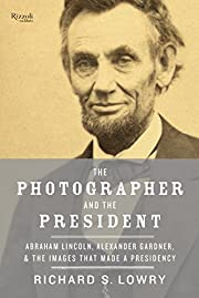 The Photographer and the President: Abraham…