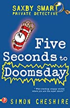 Five Seconds to Doomsday (Saxby Smart:…