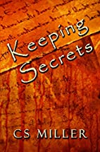 Keeping Secrets: A Cold Case by C.S. Miller