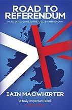 Road To Referendum by Iain Macwhirter
