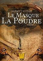 Le Masque et la Poudre, T.1: Un…