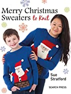 Merry Christmas Sweaters by Sue Stratford