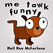 Me Tawk Funny: Shaggy dog story for kids…