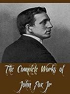 The Complete Works of John Fox Jr (12…