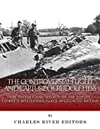 The Controversial Flight and Capture of…