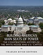 Building America's Main Seats of Power: The…