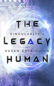 The Legacy Human (Singularity Series Book 1)…