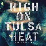 High On Tulsa Heat (2015)