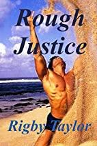Rough Justice by Rigby Taylor