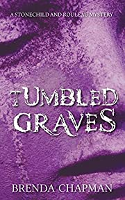 Tumbled Graves: A Stonechild and Rouleau…
