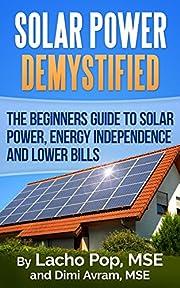 Solar Power Demystified: The Beginners Guide…
