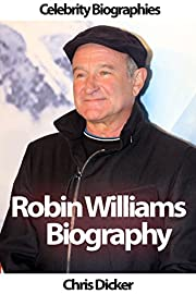 Robin Williams Biography: The Truth Behind…