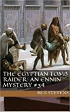 The Egyptian Tomb Raider (An Ennin Mystery…