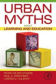 Urban Myths about Learning and Education por…