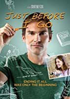 Just Before I Go [2014 film] by Courteney…