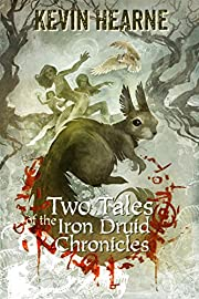 Two Tales of the Iron Druid Chronicles –…