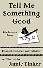 Tell Me Something Good: Life lessons from…