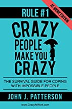 Rule # 1 - Crazy People Make You Crazy (At…