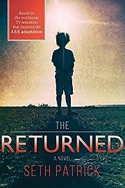 The Returned: A Novel af Seth Patrick