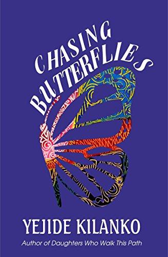 Chasing Butterflies by Yejide Kilanko