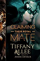 Claiming Their Royal Mate: The Collection by…